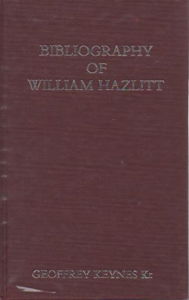 Bibliography of William Hazlitt. Geoffrey Keynes
