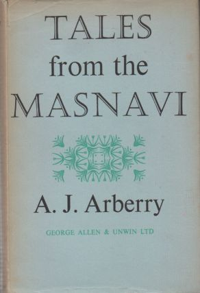Tales from the Masnavi. A. J. Arberry