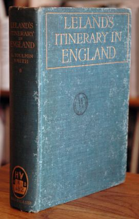 Leland's Itinerary in England__ Vol. 1. L. Toulmin Smith, Lucy Toulmin Smith