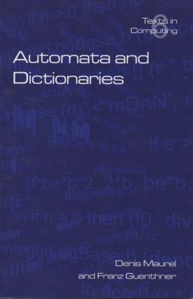 Texts in Computing Science, Vol. 6__Automata and Dictionaries. Denis Maurel, Franz Guenthner