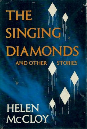 The Singing Diamonds and Other Stories. Helen McCloy