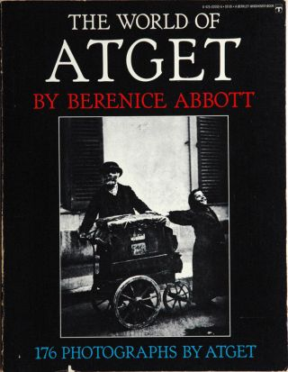 The World of Atget. Berenice Abbott.