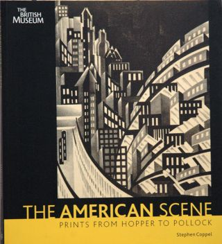 The American Scene__Prints from Hopper to Pollock. Stephen Coppel