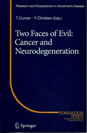 Two Faces of Evil: Cancer and Neurodegeneration. Thomas Curran, Yves Christen