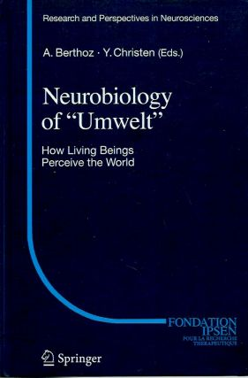"Neurobiology of ""Umwelt""__How Living Beings Perceive the World. Yves Christen, Alain Berthoz"