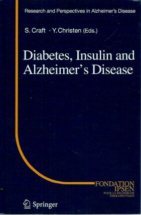 Diabetes, Insulin and Alzheimer's Disease. Suzanne Craft, Yves Christen