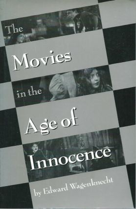 The Movies in the Age of Innocence. Edward Wagenknecht