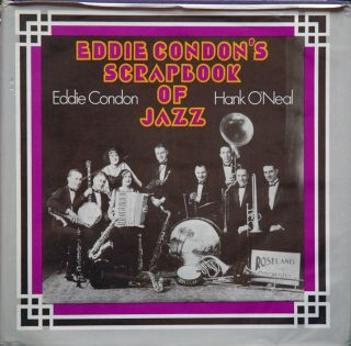 The Eddie Condon Scrapbook of Jazz. Eddie Condon, Hank O'Neal