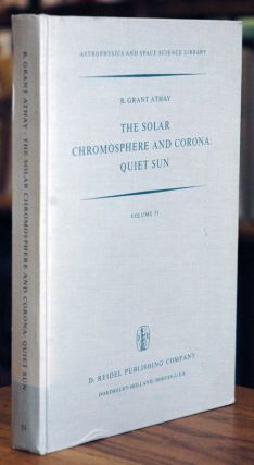 The Solar Chromosphere and Corona: Quiet Sun. R. Grant Athay