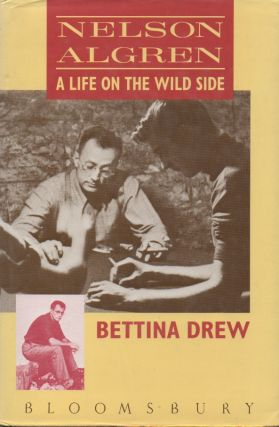 Nelson Algren_A Life on the Wild Side. Bettina Drew