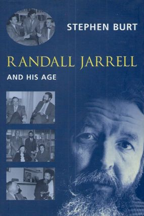 Randall Jarrell and His Age. Stephen Burt