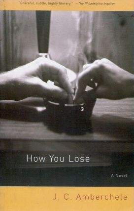How You Lose. J. C. Amberchele