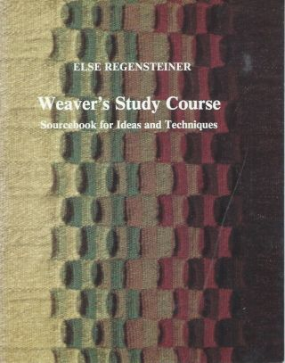 Weaver's Study Course_ Sourcebook for Ideas and Techniques. Else Regensteiner.