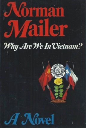 Why Are We in Vietnam? A Novel. Norman Mailer
