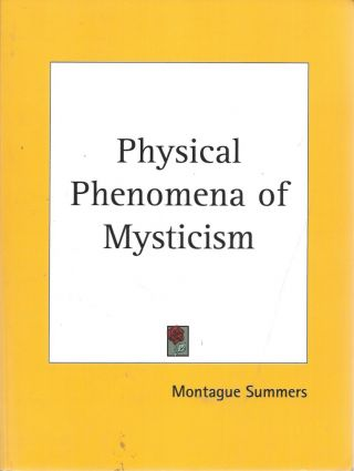 Physical Phenomena of Mysticism. Montague Aummers