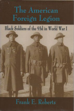 The American Foreign Legion__Black Soldiers of the 93d in World War I