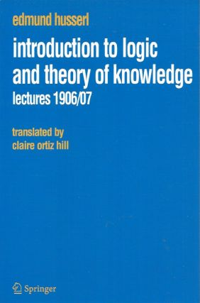 Introduction to Logic and Theory of Knowledge__Lectures, 1906/7. Edmund Husserl, Clair Hill, Ortiz