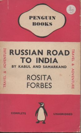 Russian Road to India By Kabul and Samarkand. Rosita Forbes