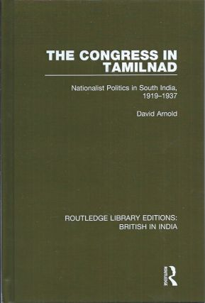 The Congress in Tamilnad__Nationalist Politics in South India, 1919-1937. David Arnold