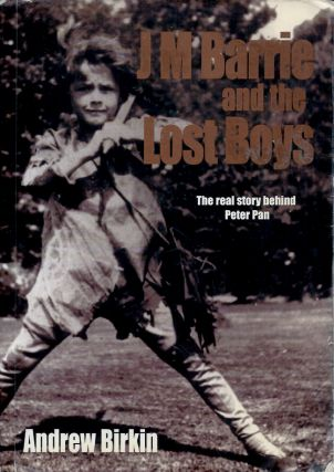 J. M. Barrie and the Lost Boys. Andrew Birkin