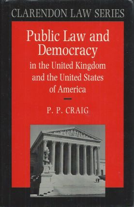 Public Law and Democracy in the United Kingdom and the United States of America. P. P. Craig