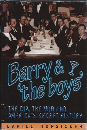 Barry and 'The Boys': The CIA, the Mob and America's Secret History