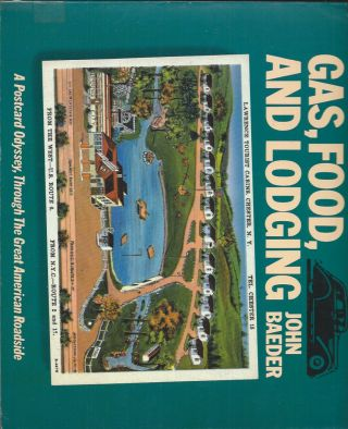 Gas, Food, and Lodging__A Postcard Odyssey, Through the Great American Roadside. John Baeder