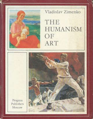 The Humanism of Art. Vladislav Zimenko, Brian Bean, trans