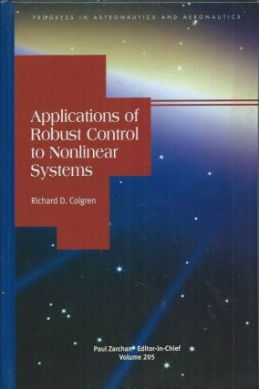 Applications of Robust Control to Nonlinear Systems. Richard D. Colgren