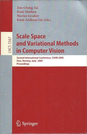 Scale Space and Variational Methods in Computer Vision. Xue-Cheng Tai, Marius Lysaker, Knut...