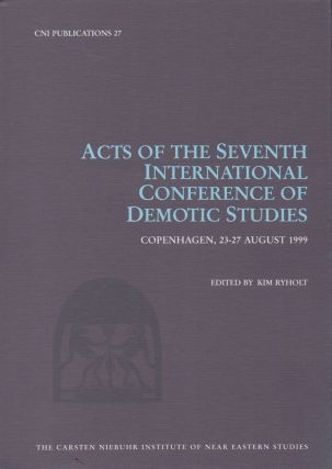 Acts of the Seventh International Conference of Demotic Studies, Copenhagen, 23-27 August 1999....