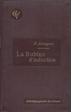 La Bobine D'Induction. H. Armagnat