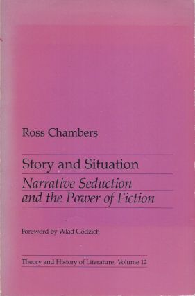 Story and Situation__Narrative Seduction and the Power of Fiction. Ross Chambers.