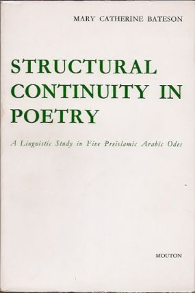 Structural Continuity in Poetry__A Linguistic Study in Five Preislamic Arabic Odes. Mary...