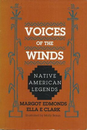 Voices of the Winds__Native American Legends. Margot an Ella E. Clark Edmonds