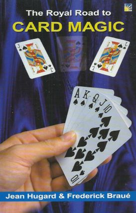 The Royal Road to Card Magic. Jean Hugard, Frederick Braue