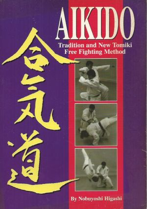 Aikido__Tradition and New Tomiki Free Fighting Method. Nobuyoshi Higashi