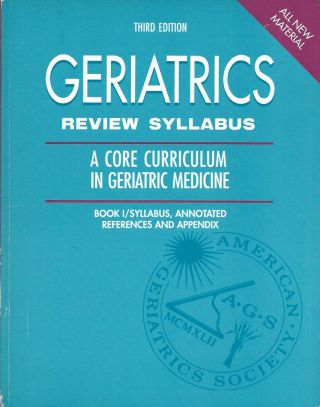 Geriatricts__Review Syllabus__A Core Curriculum in Geriatric Medicine__Book I/Syllabus, Annoted,...