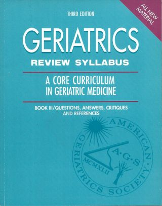 Geriatrics__Review Syllabus__A Core Curriculum in Geriatric Medicine. David B. Reuben, Thomas T....