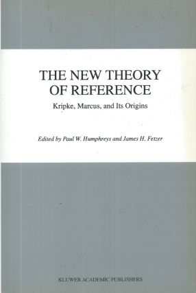 The New Theory of Reference. Paul W. Humphreys, James H. Fetzer