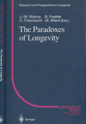 The Paradoxes of Longevity. Jean-Marie Robine