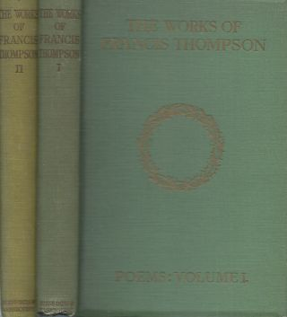 The Works of Francis Thompson__ 3 Volumes. Francis Thompson.