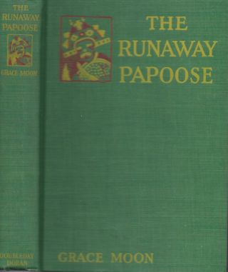 The Runaway Papoose. Grace Moon.