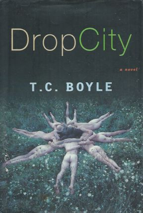 Drop City. T. C. Boyle.