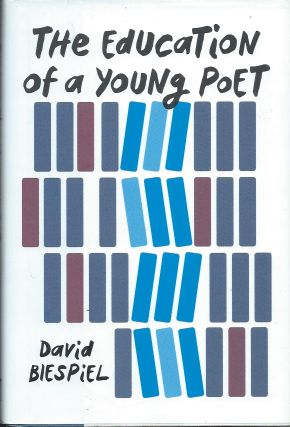 The Education of a Young Poet. David Biespiel
