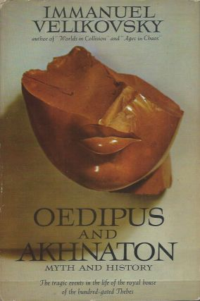 Oedipus and Akhnaton__Myth and History. Immanuel Velikovsky