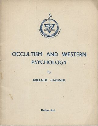 Occultism and Western Psychology. Adelaide Gardner.