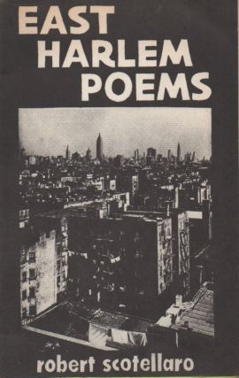 East Harlem Poems. Robert Scotellaro.