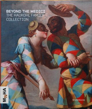 Beyond the Medici__The Haukohl Family Collection. Federico Berti, ed