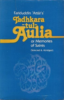 Tadhkaratul-Auliya, or Memoirs of Saints, Parts I & II (Selected and Abridged). Bankey Behari